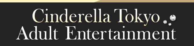 Cinderella Tokyo Adult Entertainment